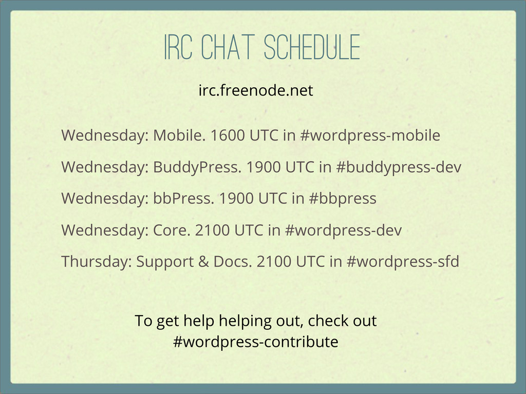 IRC Chat Schedule Wednesday: Mobile. 1600 UTC i...