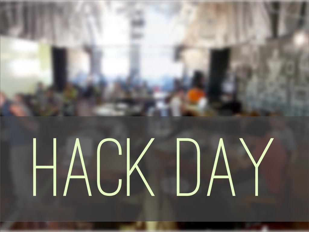 Hack Days Hack Day
