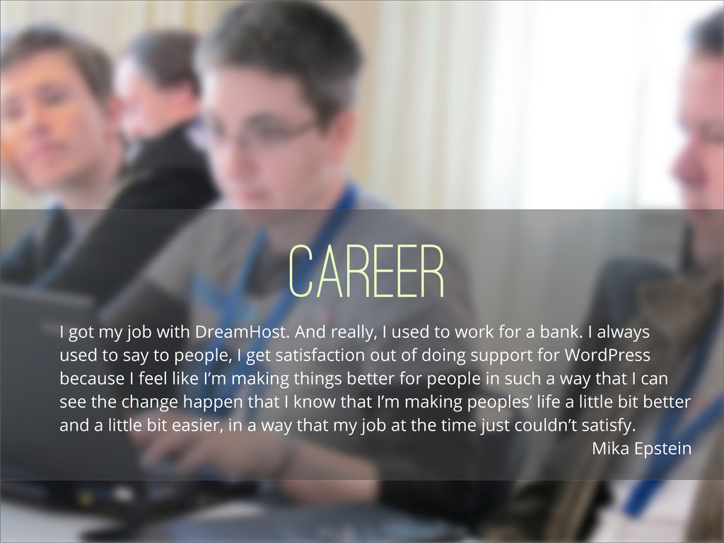 Career I got my job with DreamHost. And really,...