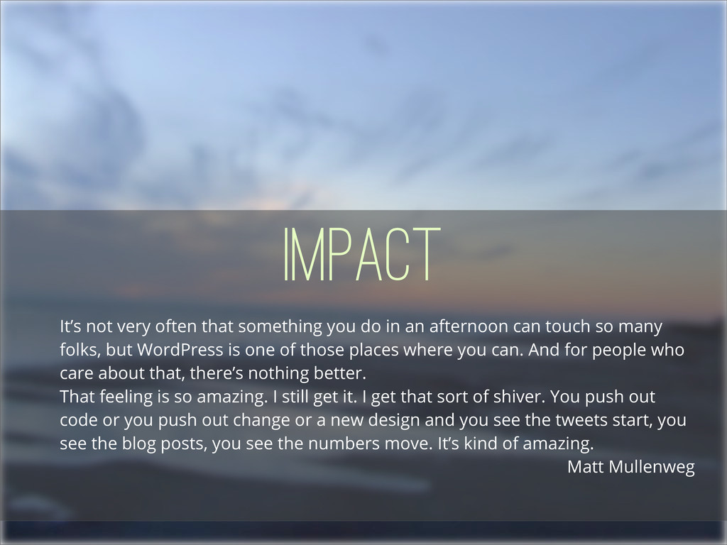 Impact It's not very often that something you d...