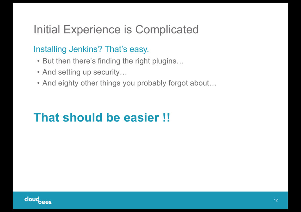 Initial Experience is Complicated Installing Je...