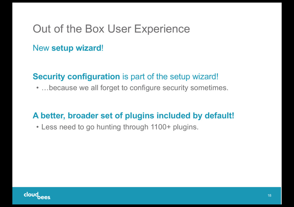Out of the Box User Experience New setup wizard...