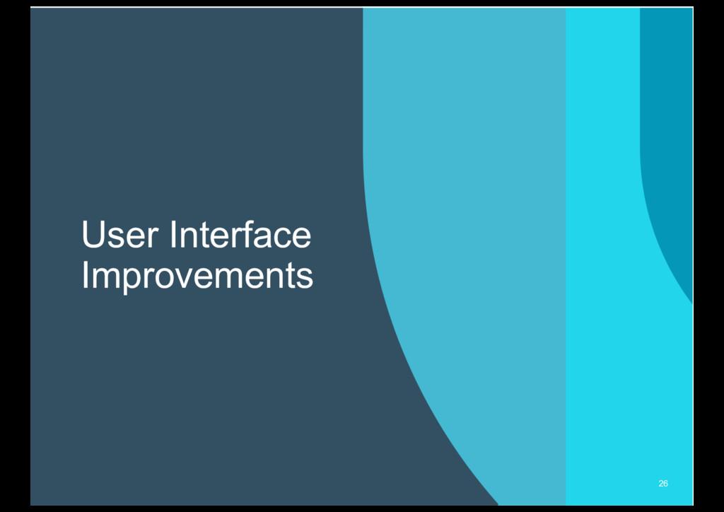 User Interface Improvements 26