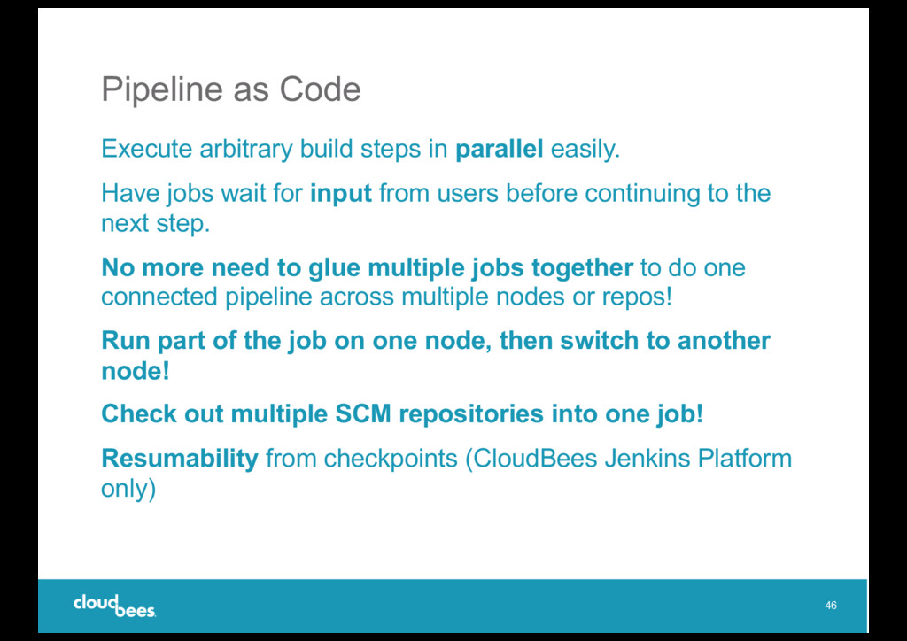 Pipeline as Code Execute arbitrary build steps ...