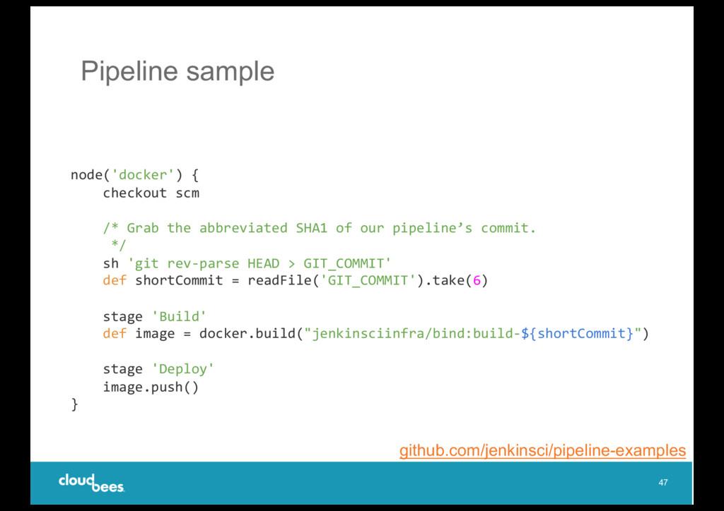 Pipeline sample 47 node('docker') { checkout sc...