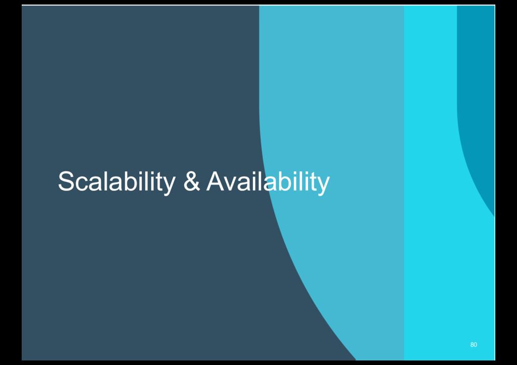 Scalability & Availability 80