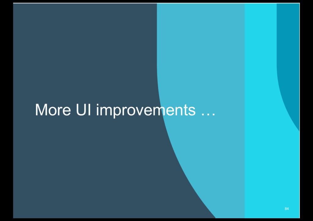 More UI improvements … 84