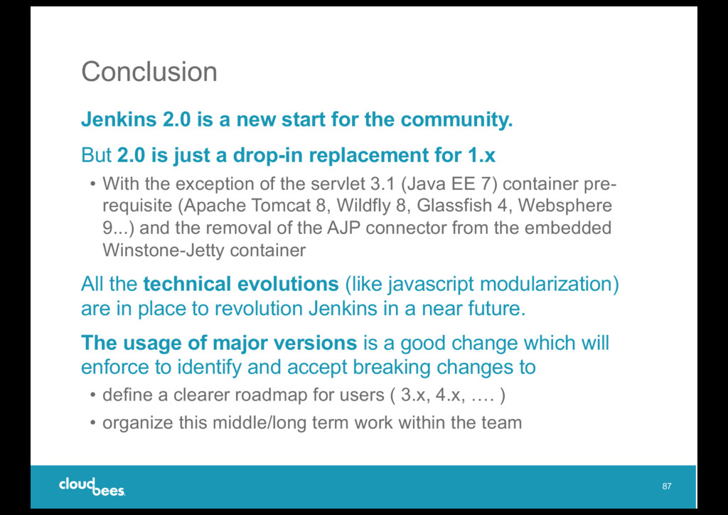 Conclusion Jenkins 2.0 is a new start for the c...