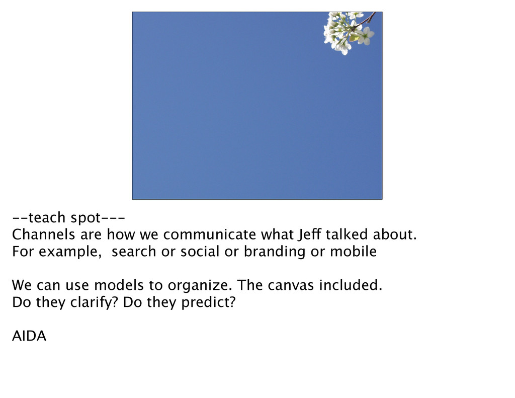 --teach spot--- Channels are how we communicate...