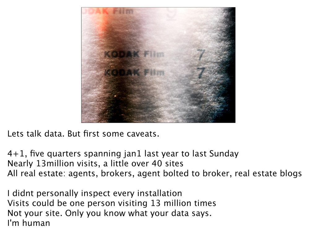 Lets talk data. But first some caveats. 4+1, five...