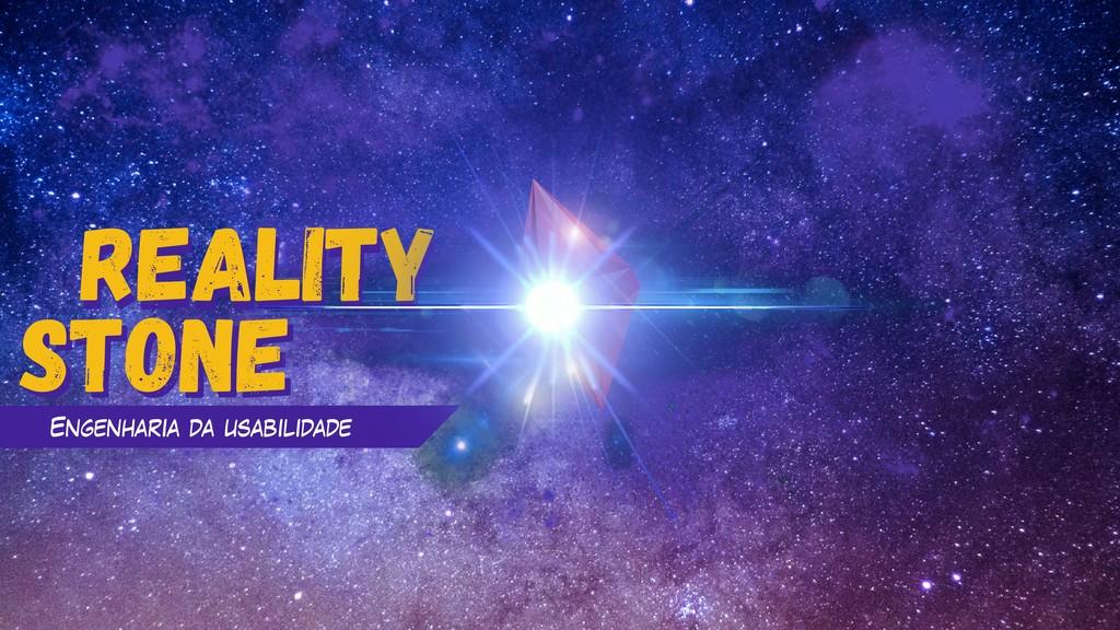 Reality Stone Reality Engenharia da usabilidade...