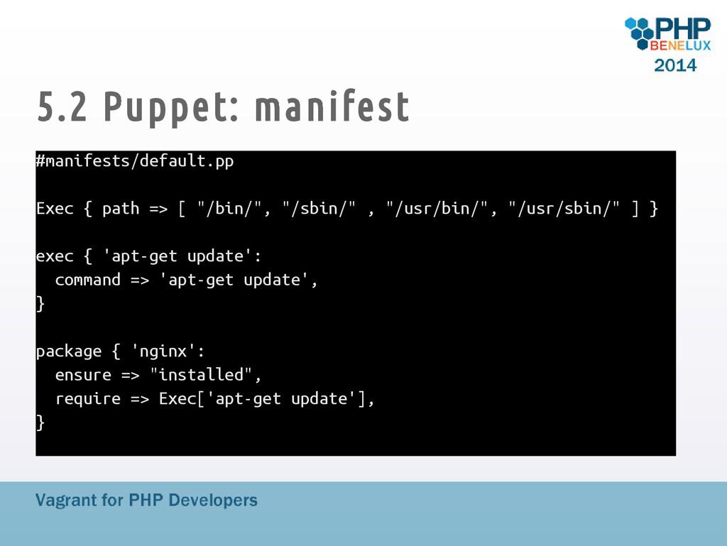 5.2 Puppet: manifest #manifests/default.pp Exec...