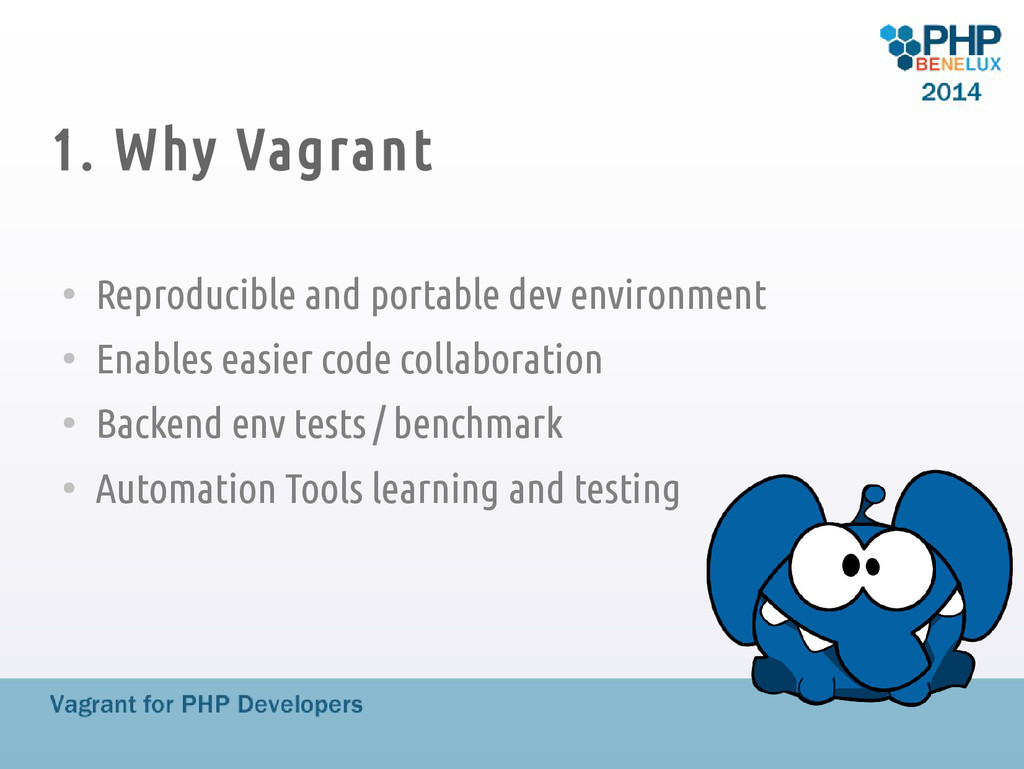 1. Why Vagrant ● Reproducible and portable dev ...