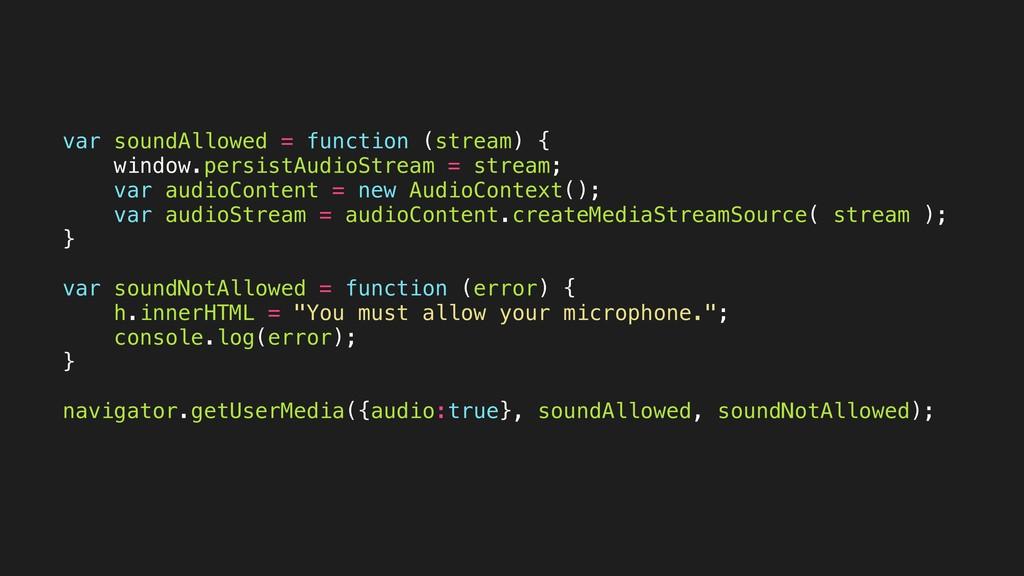 var soundAllowed = function (stream) { window.p...