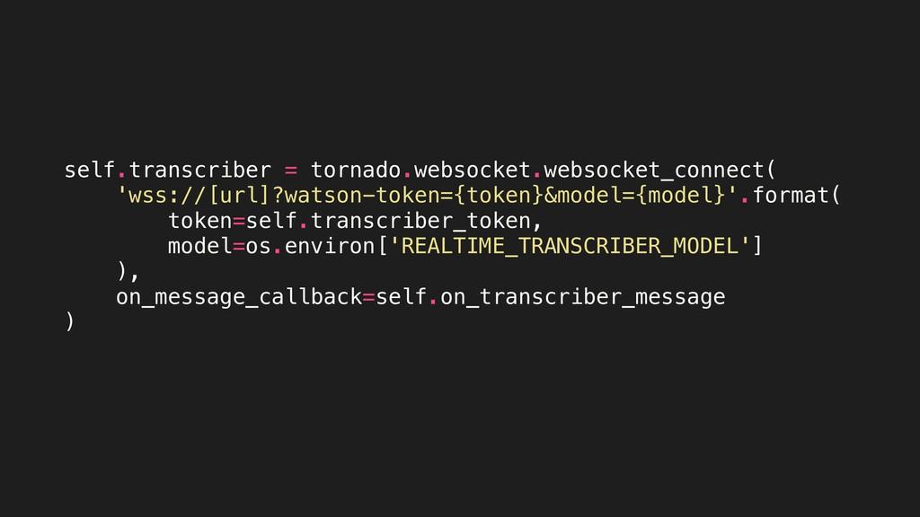 self.transcriber = tornado.websocket.websocket_...