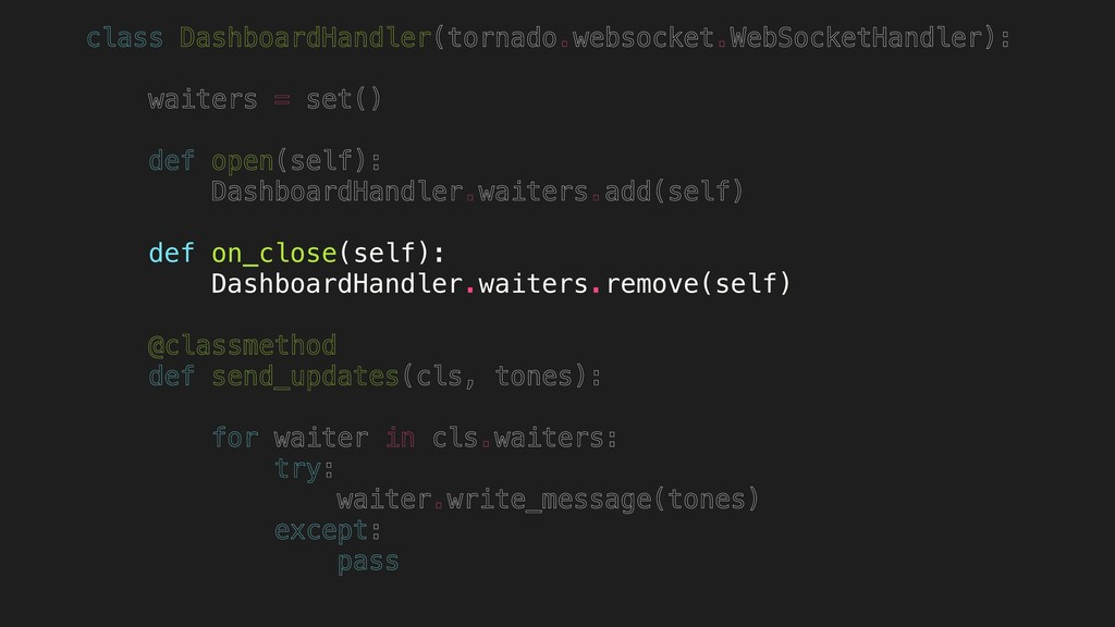 class DashboardHandler(tornado.websocket.WebSoc...