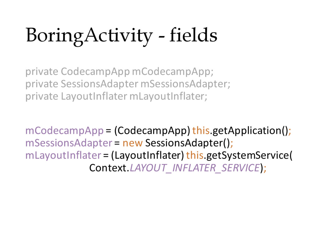 BoringActivity - fields private CodecampApp mCo...