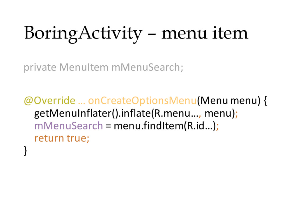 BoringActivity – menu item private MenuItem mMe...
