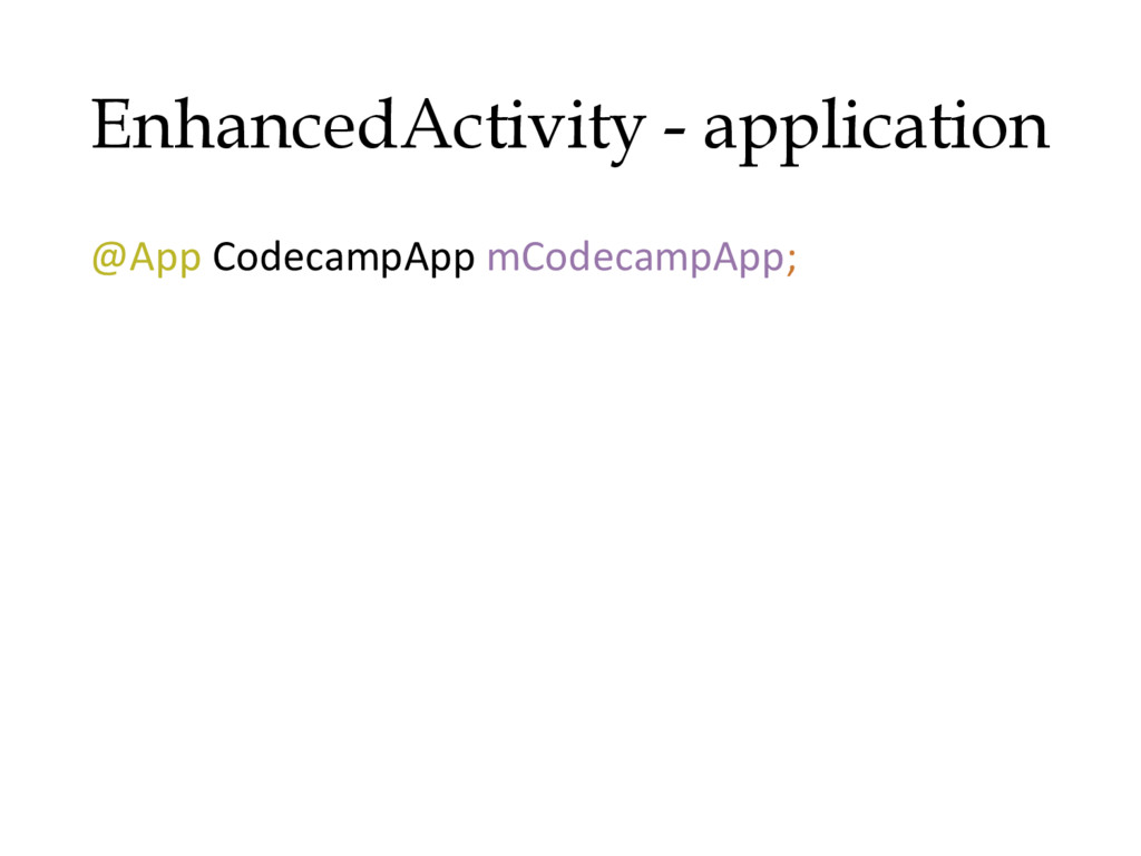 EnhancedActivity - application @App CodecampApp...