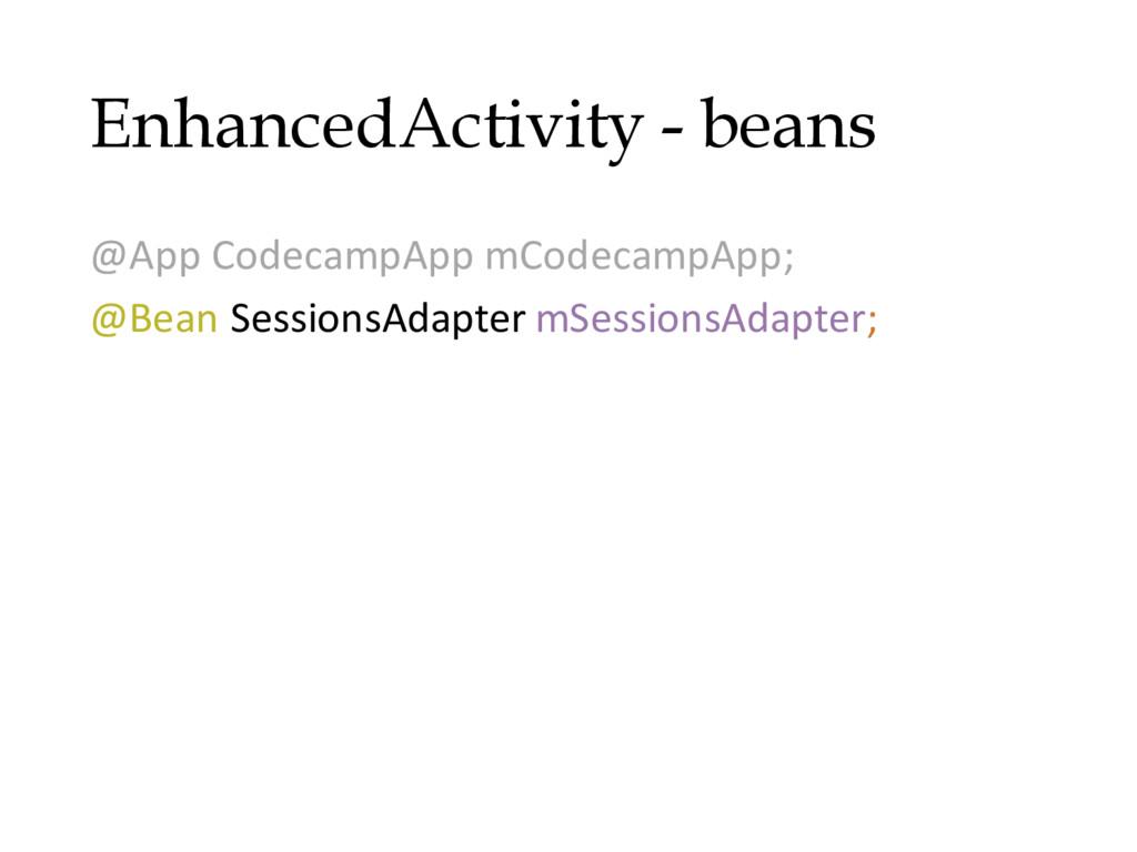 EnhancedActivity - beans @App CodecampApp mCode...
