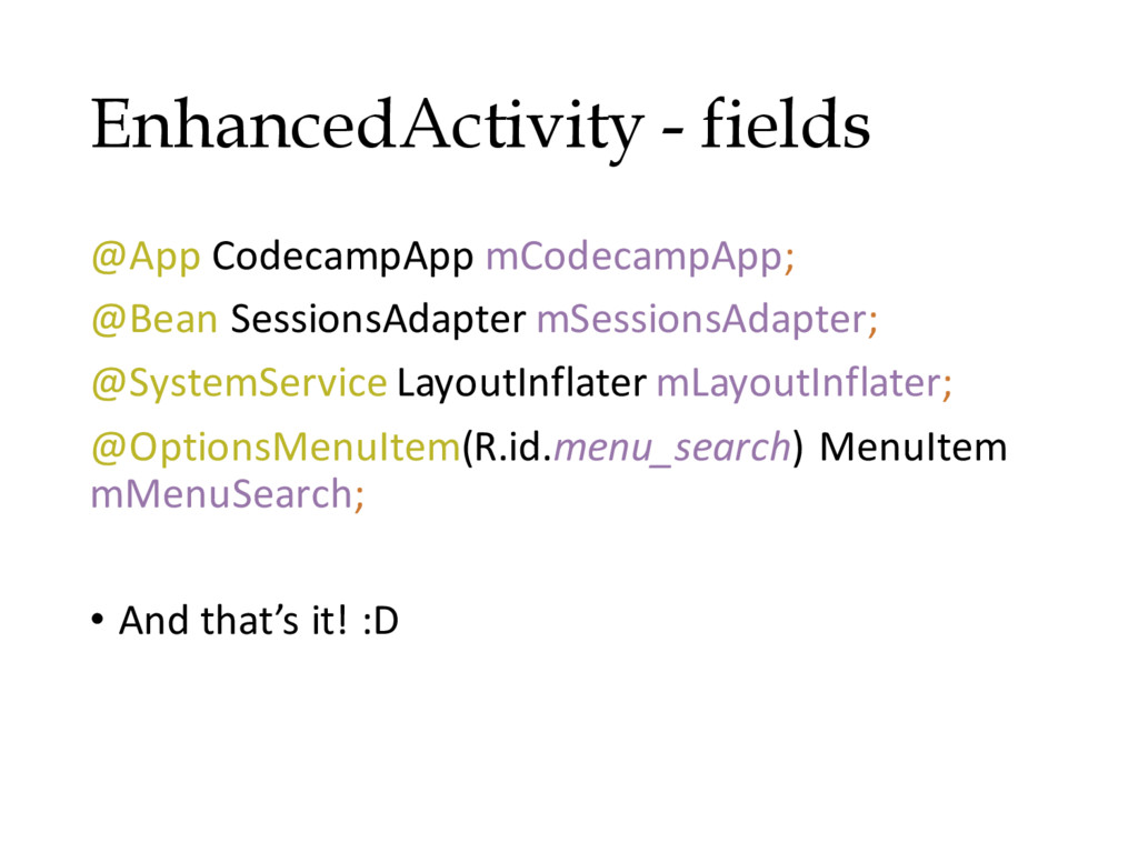 EnhancedActivity - fields @App CodecampApp mCod...