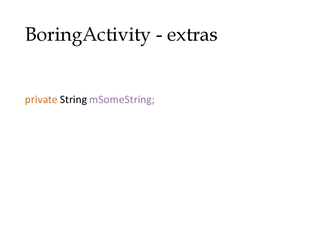 BoringActivity - extras public static final Str...