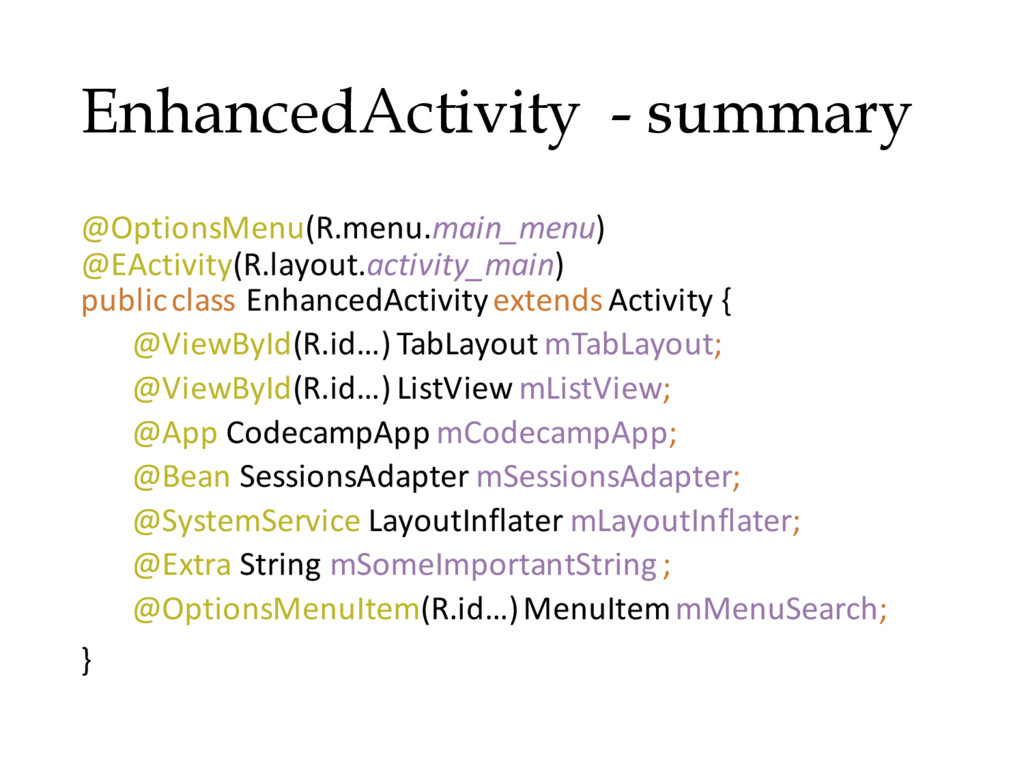 EnhancedActivity - summary @OptionsMenu(R.menu....