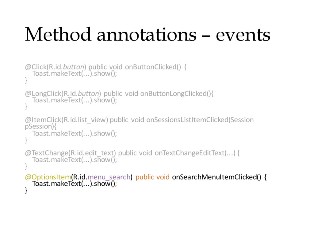 Method annotations – events @Click(R.id.button)...