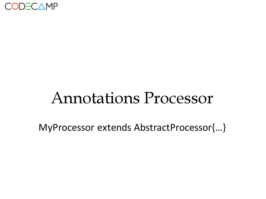 Annotations Processor MyProcessor extends Abstr...