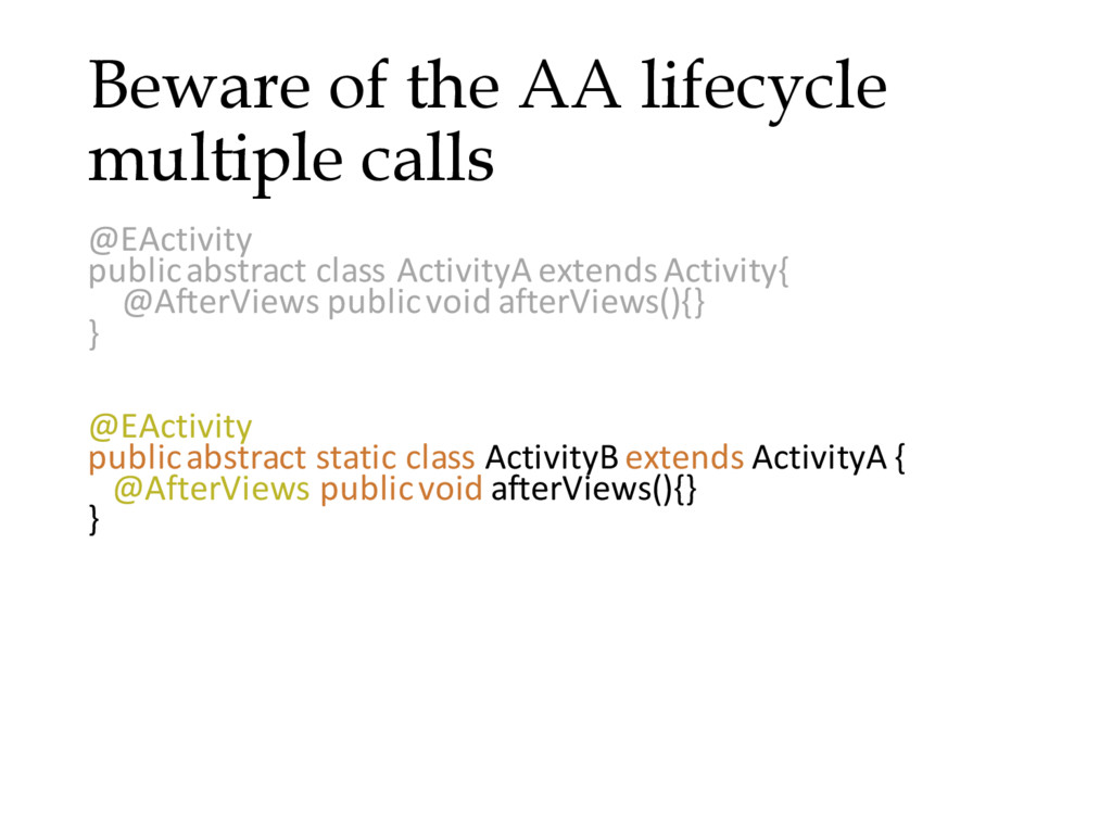 Beware of the AA lifecycle multiple calls @EAct...