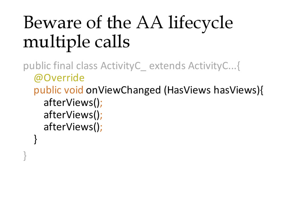 Beware of the AA lifecycle multiple calls publi...