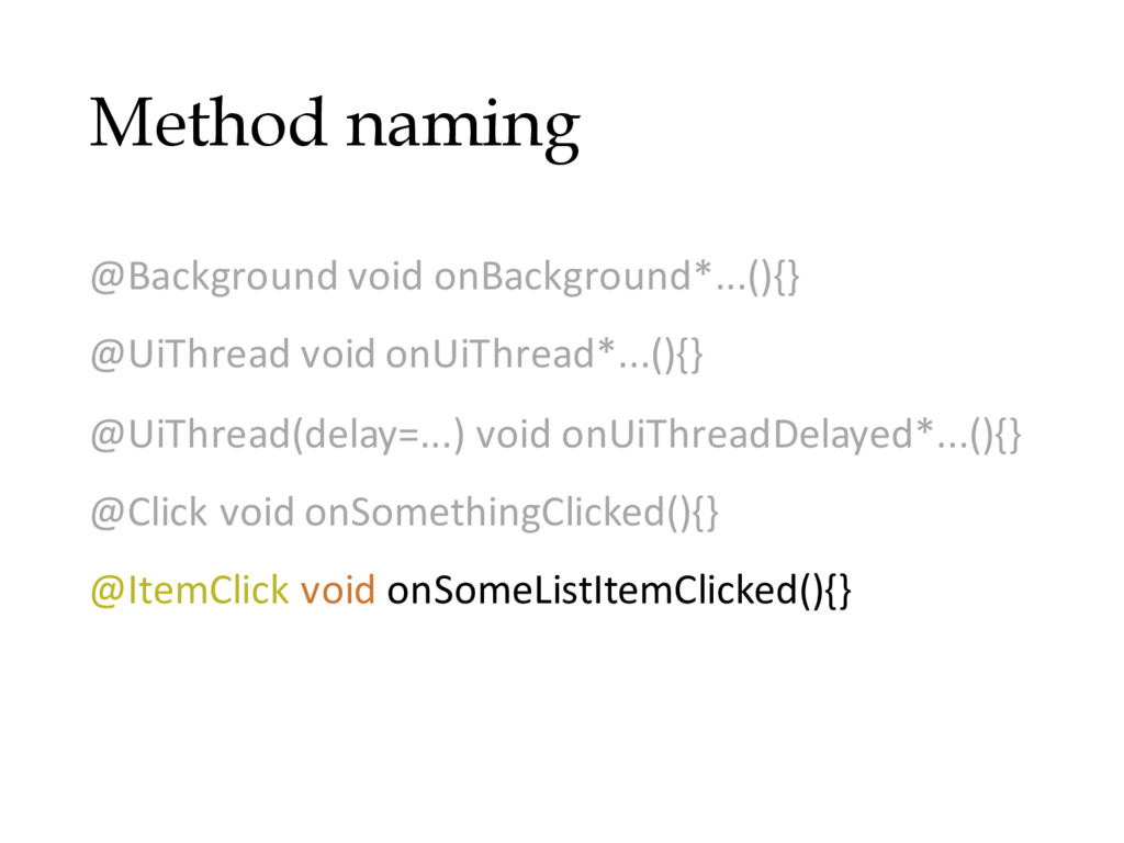 Method naming @Background void onBackground*......