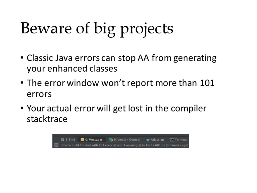 Beware of big projects • Classic Java errors ca...
