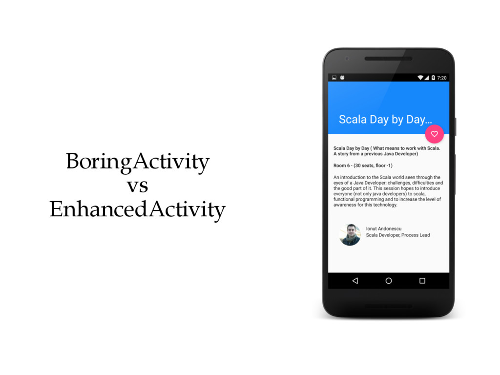 BoringActivity vs EnhancedActivity