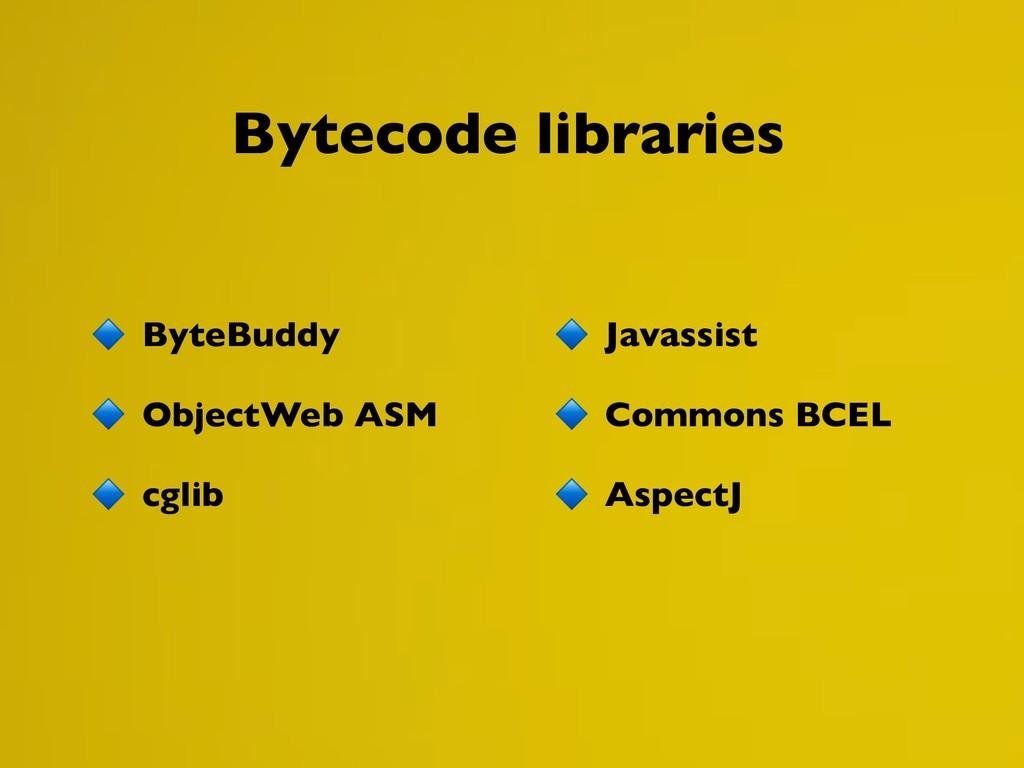 ByteBuddy ObjectWeb ASM cglib Bytecode librarie...