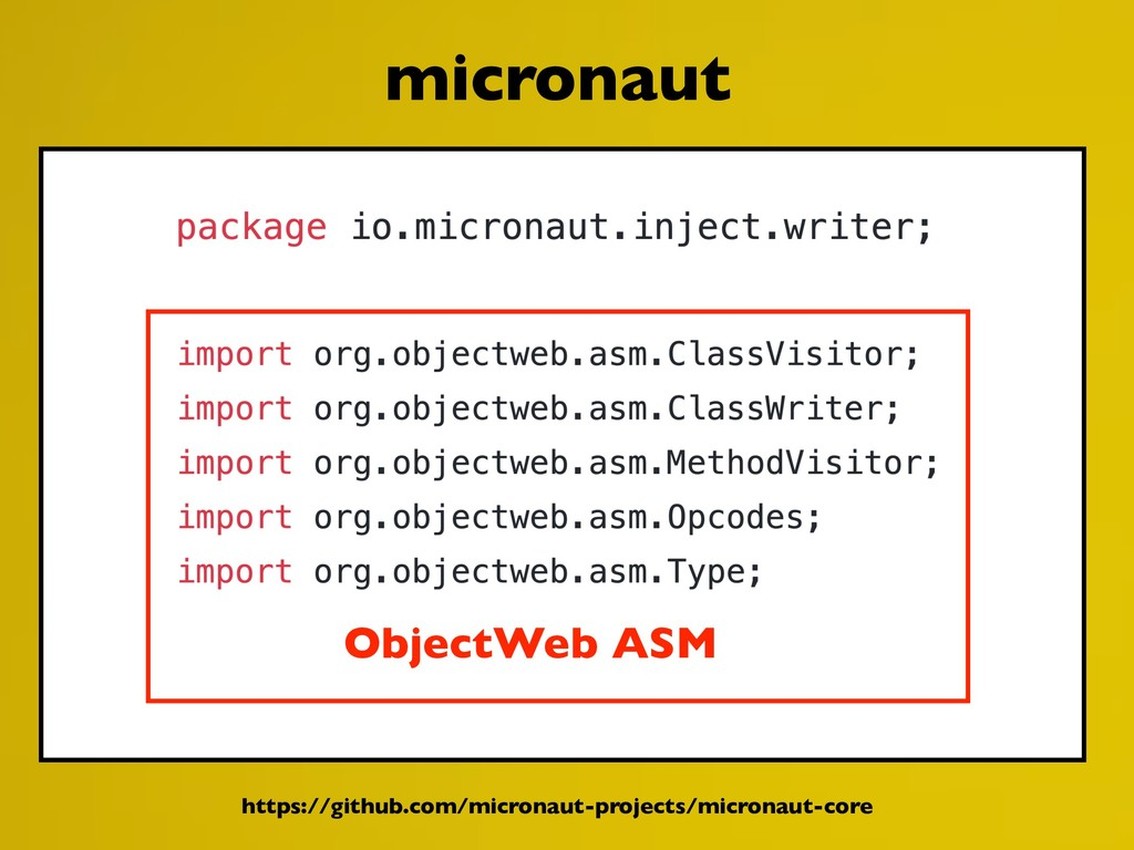 micronaut ObjectWeb ASM https://github.com/micr...