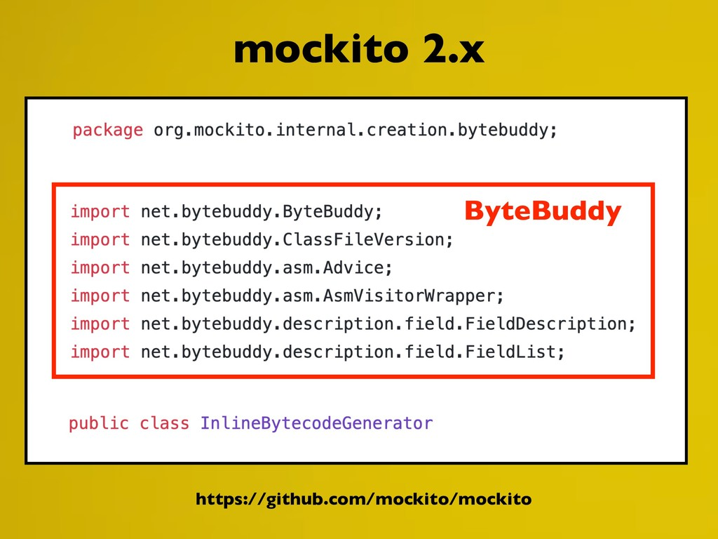 mockito 2.x ByteBuddy https://github.com/mockit...