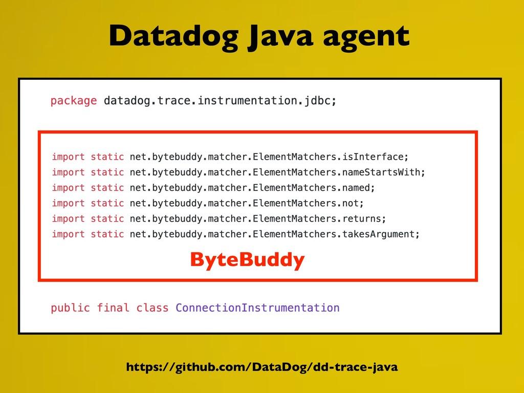 Datadog Java agent ByteBuddy https://github.com...