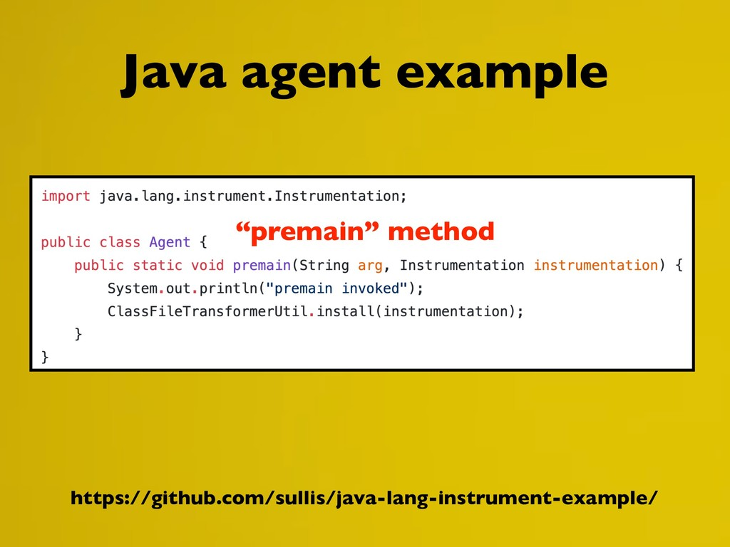 "Java agent example ""premain"" method https://git..."
