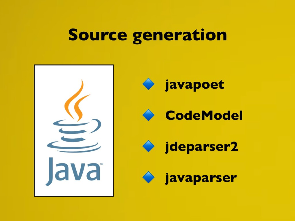 javapoet CodeModel jdeparser2 javaparser Source...