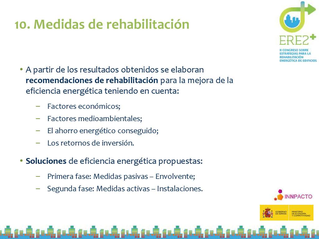 10. Medidas de rehabilitación • A partir de los...