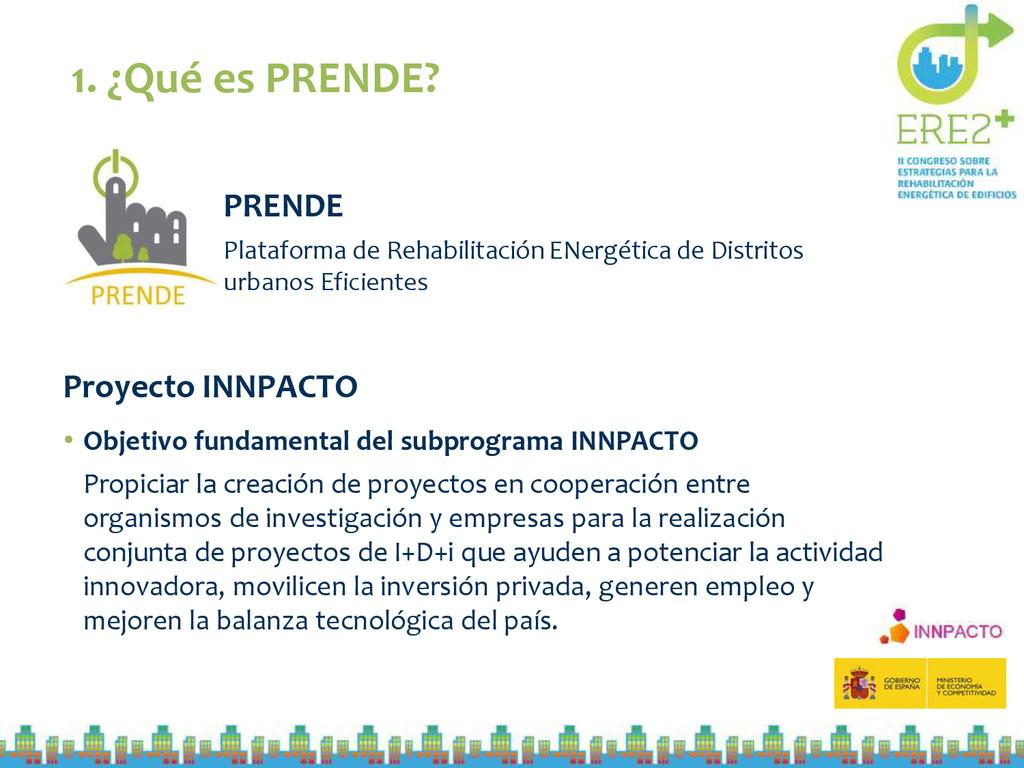 1. ¿Qué es PRENDE? PRENDE Plataforma de Rehabil...