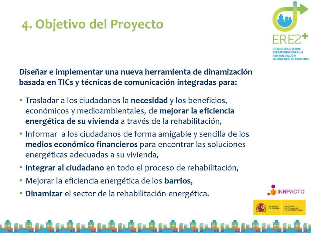 4. Objetivo del Proyecto Diseñar e implementar ...