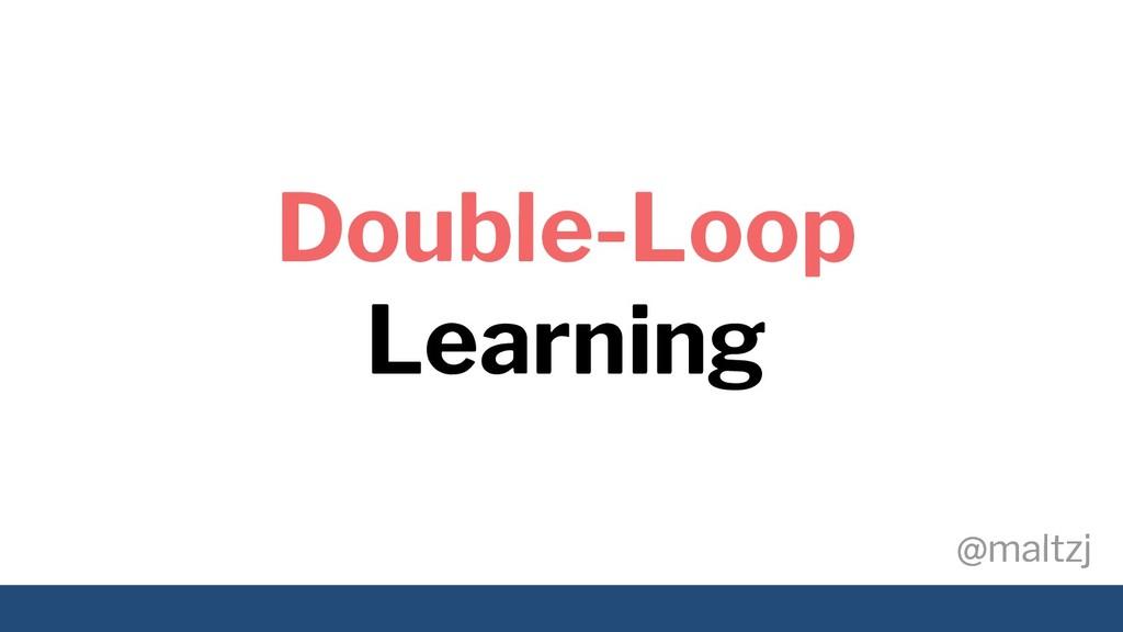 @maltzj @maltzj Double-Loop Learning