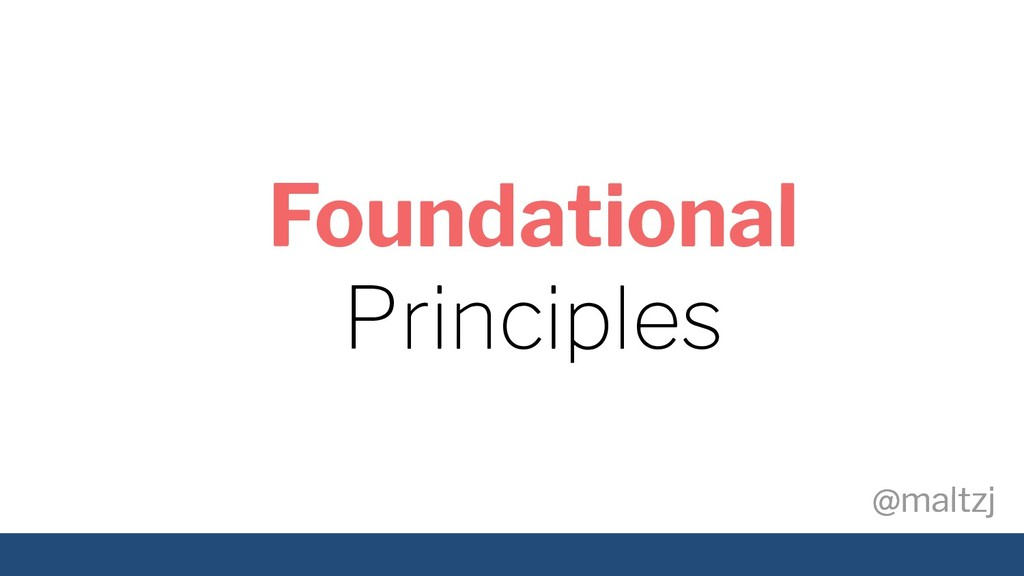 @maltzj @maltzj Foundational Principles