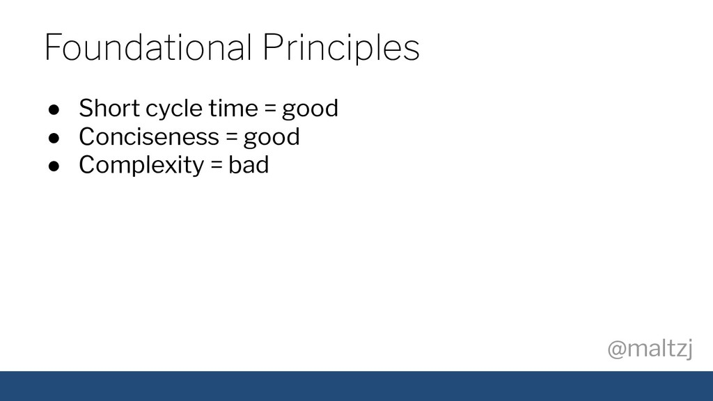 @maltzj ● Short cycle time = good ● Conciseness...