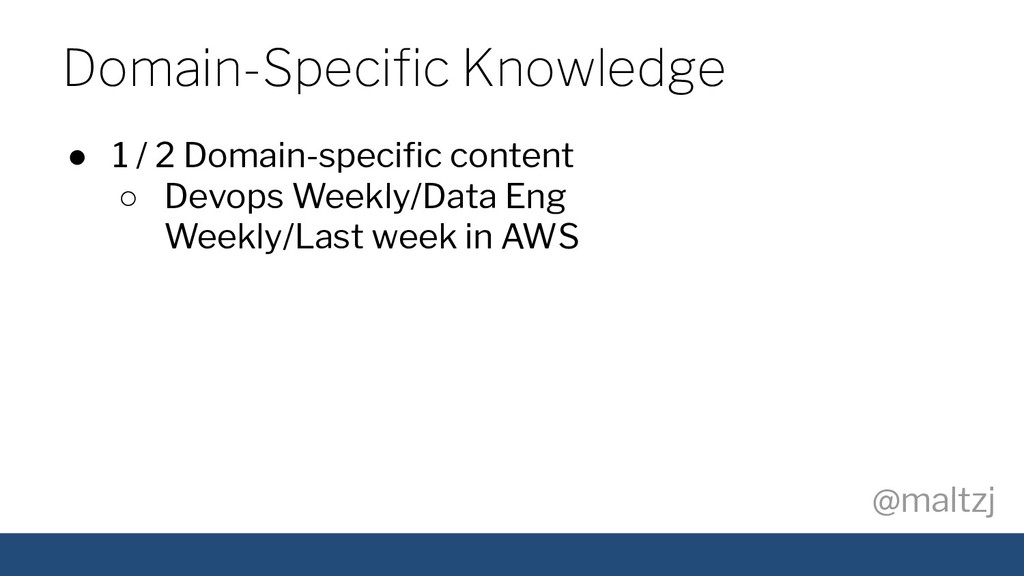 @maltzj ● 1 / 2 Domain-specific content ○ Devops...