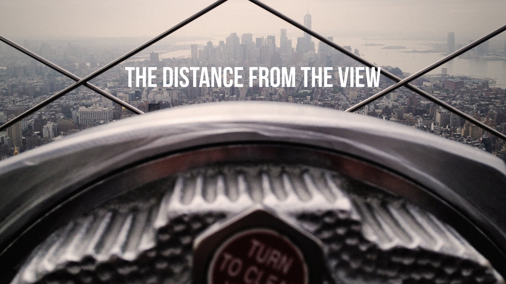 THE distance from the view