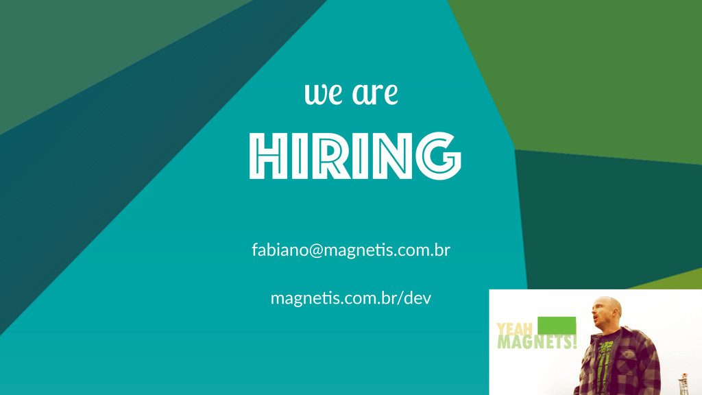 we are hiring fabiano@magne/s.com.br magne/s.co...