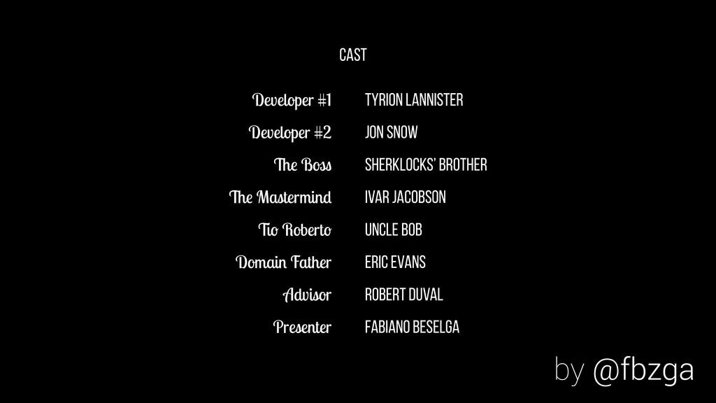 Developer #1 Developer #2 The Boss The Mastermi...